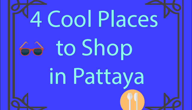 4 Cool Places to Shop in Pattaya